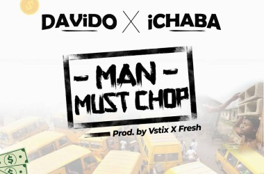 Davido X Ichaba – Man Must Chop
