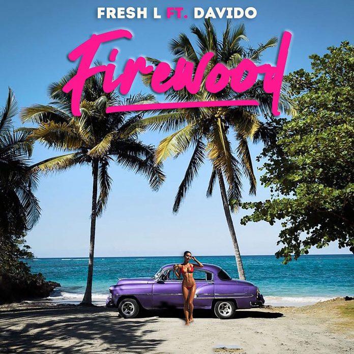 Fresh L – Firewood ft. Davido