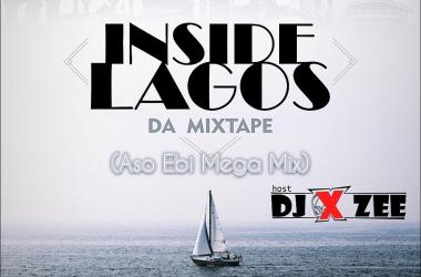 Inside Lagos Da Mixtape Hosted By DJ Xzee