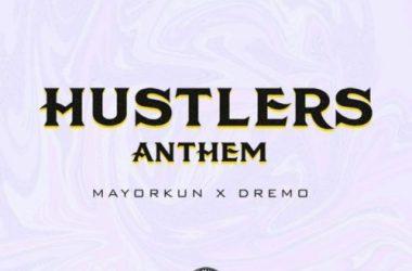 Dremo – Hustler's Anthem Ft. Mayorkun