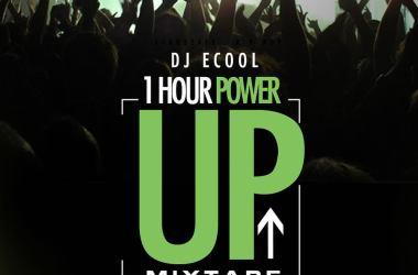 DJ ECool - 1Hour Power Up Mixtape