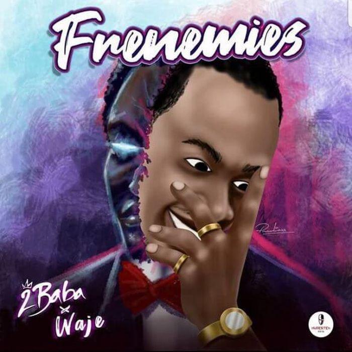 2Baba x Waje – Frenemies