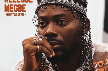 Adekunle Gold – Kelegbe Megbe (Know Your Level)