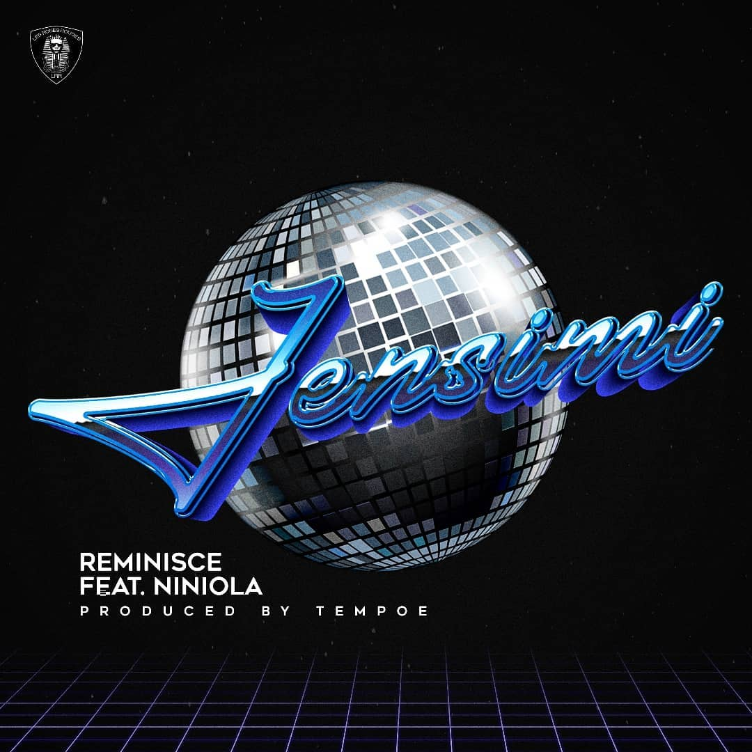 Reminisce – Jensimi ft. Niniola