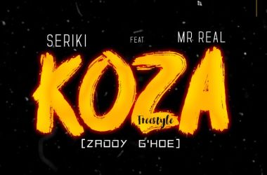 Seriki Ft. Mr Real – Koza (Freestyle)