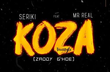 Seriki Ft. Mr Real – Koza (Freestyle)