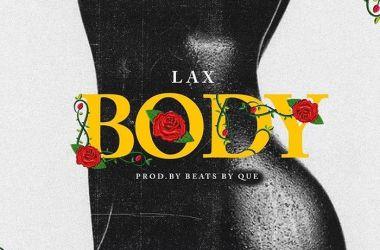 L.A.X – Body