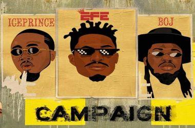 Efe x Ice Prince x BOJ – Campaign