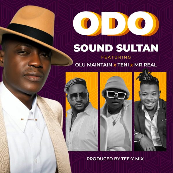 Sound Sultan Ft. Olu Maintain x Teni x Mr Real – Odo