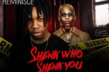 B.O.D Ft. Reminisce – Shenk Who Shenk You