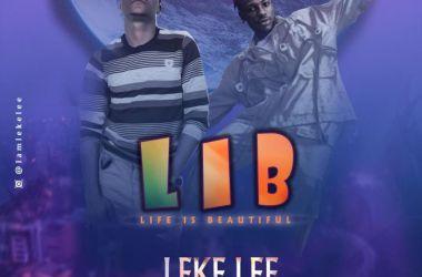Leke Lee Ft. Davolee – Life Is Beautiful