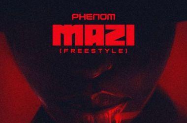 Phenom – Mazi (Freestyle)