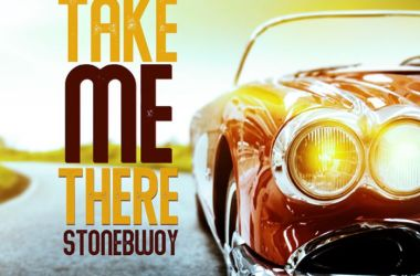 Stonebwoy – Take Me There