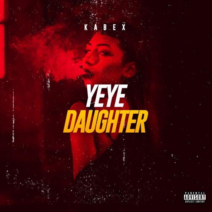 Kabex – Yeye Daughter (Mo Nbo)