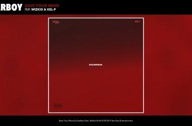 StarBoy ft. Wizkid & Kel-P - Ease Your Mind