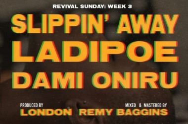 LadiPoe – Slippin' Away ft. Dami Oniru