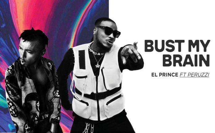 El Prince – Burst My Brain ft. Peruzzi