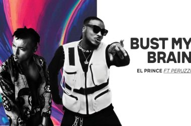 El Prince – Burst My Brain ft. Peruzzi