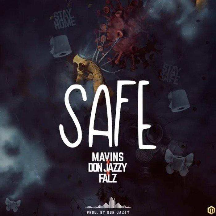Mavins Ft. Don Jazzy & Falz – Safe