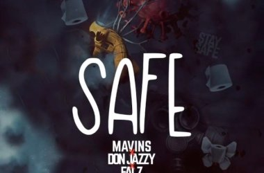 Mavins Ft. Don Jazzy & Falz – Safe