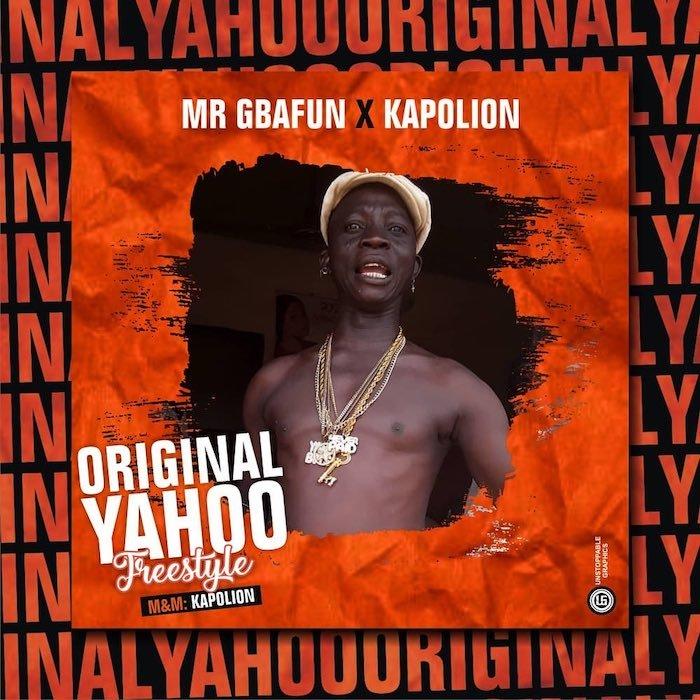 Mr Gbafun x Kapolion – Original Yahoo