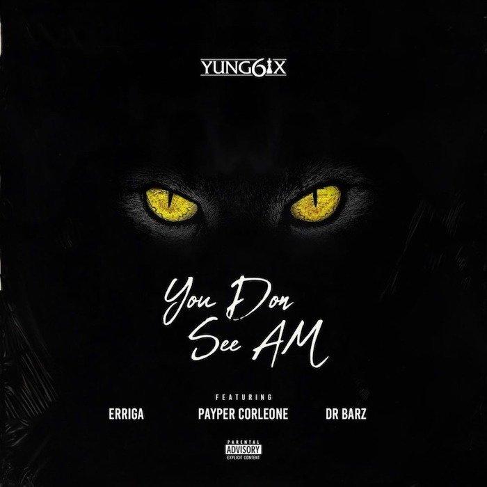 Yung6Ix – You Don See Am