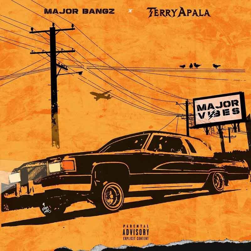 Terry Apala & Major Bangz – Major Vibes EP