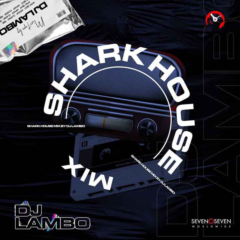 DJ Lambo – Shark House Mix