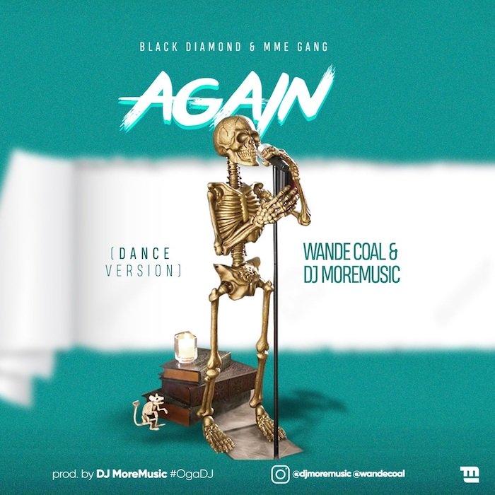 Wande Coal & DJ MoreMusic – Again (Dance Version)