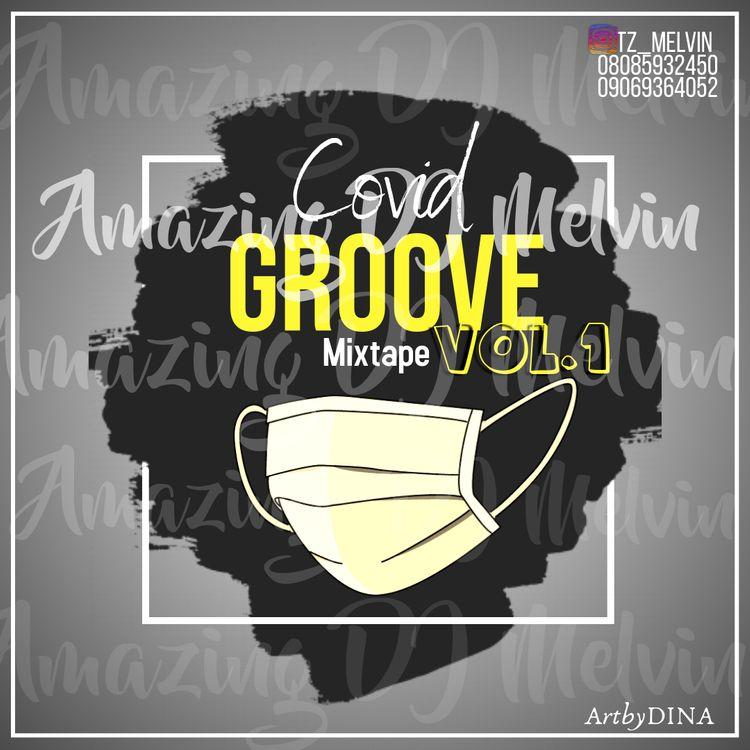 DJ Melvin – Covid Groove Mixtape