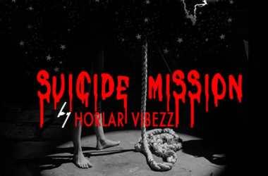 Horlar Vibezz – Suicide Mission