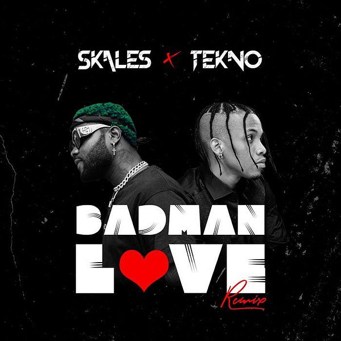 Skales x Tekno – Badman Love (Remix)