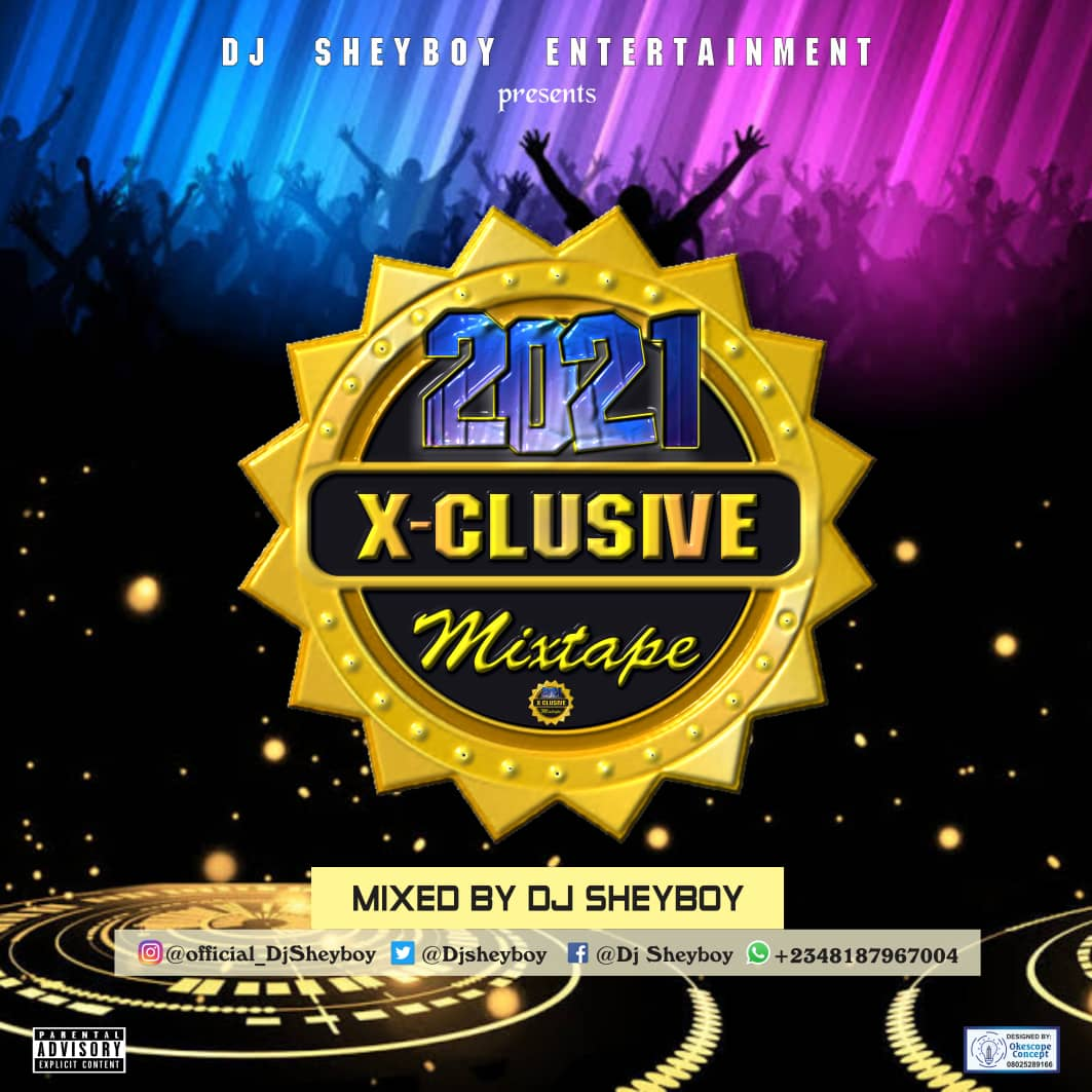 2021 Xclusive Mixtape Hosted By DJ Sheyboy