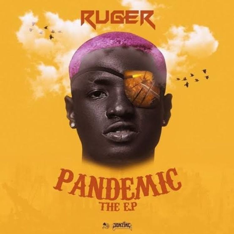 """Ruger Releases Debut EP Titled """"Pandemic"""""""
