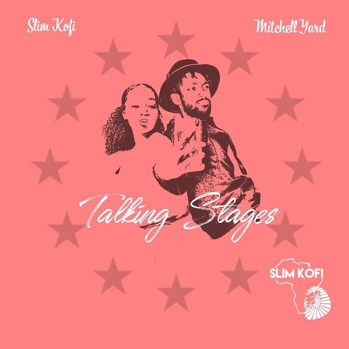 Slim Kofi – Talking Stages
