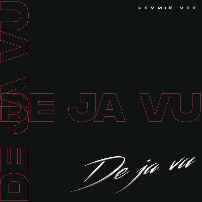 Demmie Vee – Deja Vu