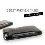 5 Best Travel Phone Cases for the iPhone 6 [A Travel Gift Guide]