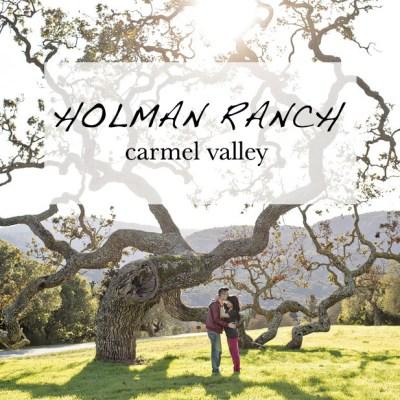 Holman Ranch Carmel Valley CA.
