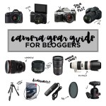Ultimate Camera Gear Guide for Bloggers