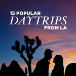 15 Most Popular Day Trips From Los Angeles
