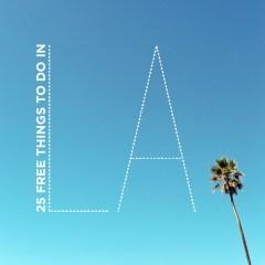 25 Free Things to Do in LA // localadventurer.com