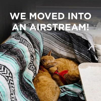 We Moved into an Airstream! // localadventurer.com