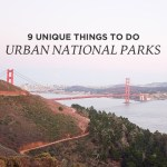 9 Unique Things to Do at Urban National Parks