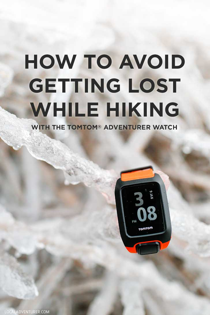 How to Avoid Getting Lost While Hiking - Tips and tricks for when you hike + Reviewing the TomTom Adventurer Watch // localadventurer.com