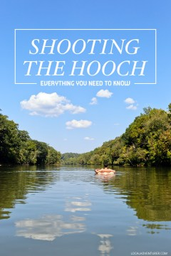 How to Tube the Hooch - Everything You Need to Know // localadventurer.com