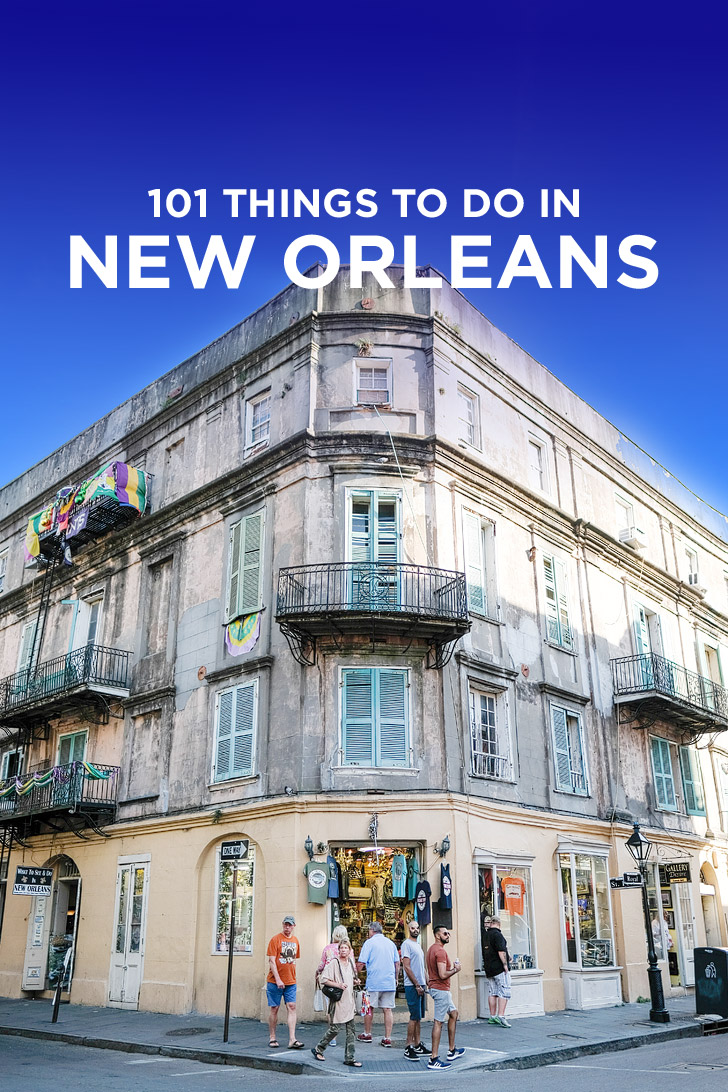 The Ultimate New Orleans Bucket List - 101 Things to Do in New Orleans + Tips for First Time Visitors // localadventurer.com