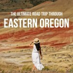 The Ultimate Eastern Oregon Road Trip