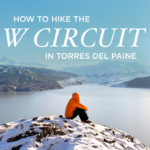 How to Hike the Torres del Paine W Trek