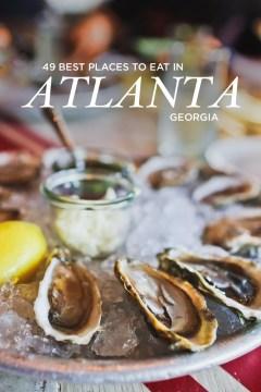 49 Best Places to Eat in Atlanta GA // localadventurer.com