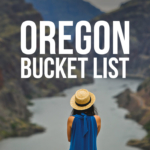 The Ultimate Oregon Bucket List – Best Things to Do in Oregon